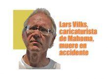 Lars Vilks caricaturista Mahoma muere accidente