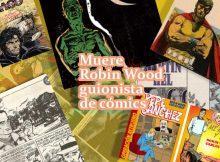 Muere Robin Wood guionista de cómics